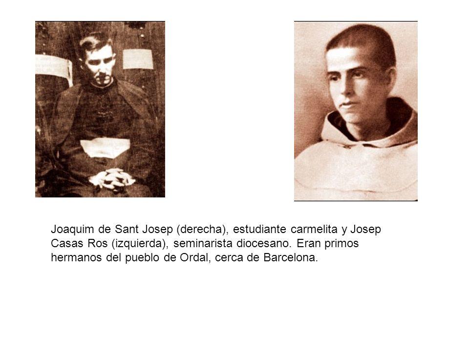 Joaquim de Sant Josep (derecha), estudiante carmelita y Josep Casas Ros (izquierda), seminarista diocesano. Eran primos hermanos del pueblo de Ordal,