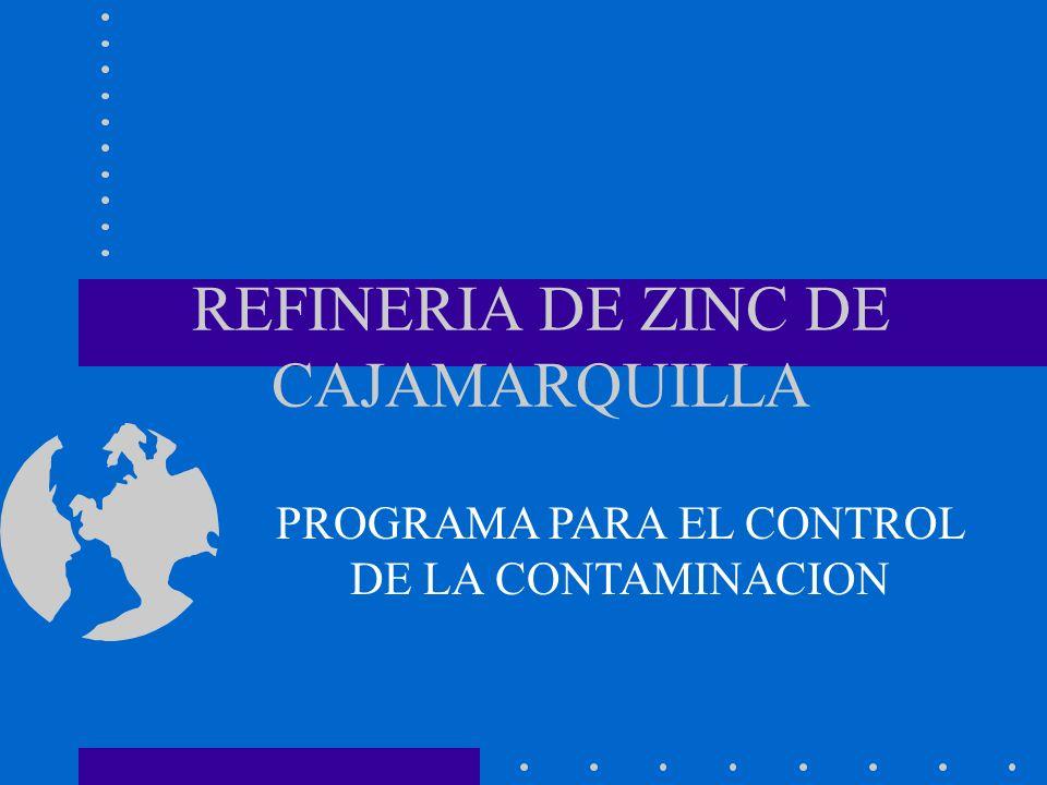 REFINERIA DE ZINC DE CAJAMARQUILLA PROGRAMA PARA EL CONTROL DE LA CONTAMINACION