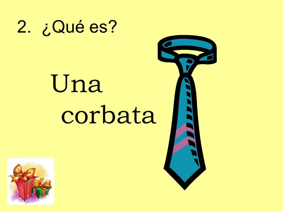 2. ¿Qué es? Una corbata