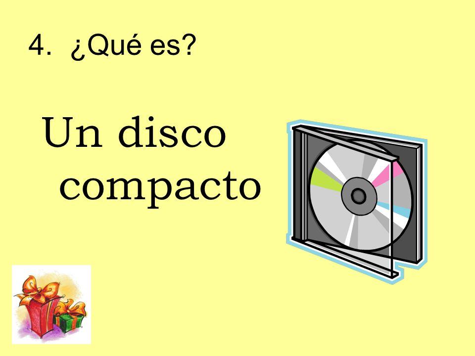4. ¿Qué es? Un disco compacto