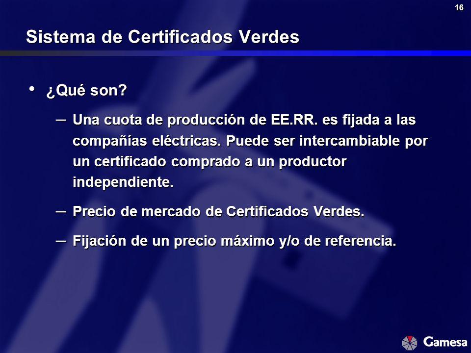 16 Sistema de Certificados Verdes ¿Qué son? ¿Qué son? – Una cuota de producción de EE.RR. es fijada a las compañías eléctricas. Puede ser intercambiab