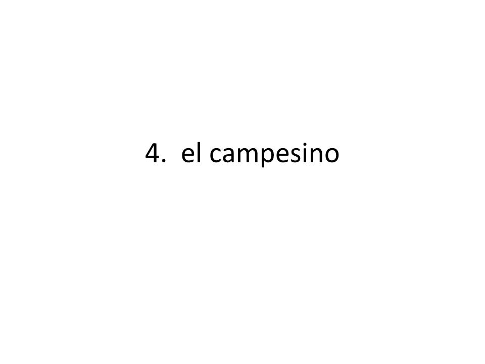 4. el campesino
