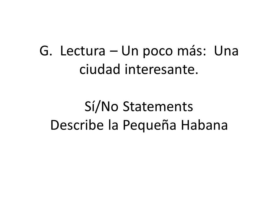 G. Lectura – Un poco más: Una ciudad interesante. Sí/No Statements Describe la Pequeña Habana