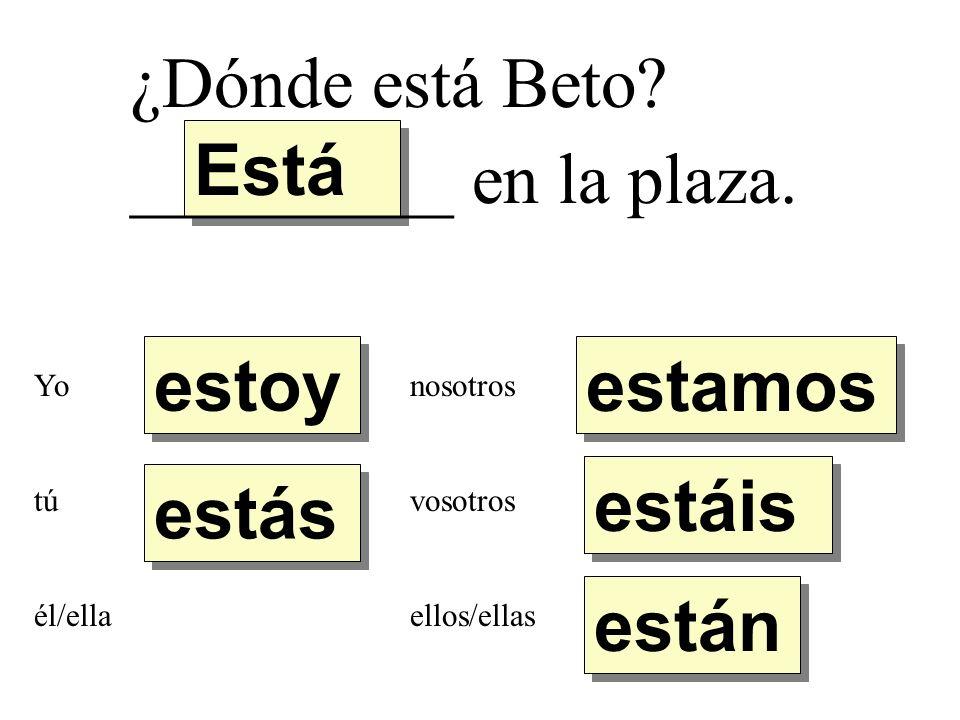 ¿Dónde está Beto.