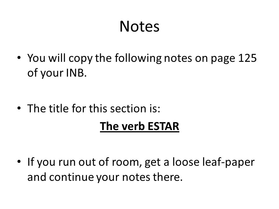 Notes You will copy the following notes on page 125 of your INB.