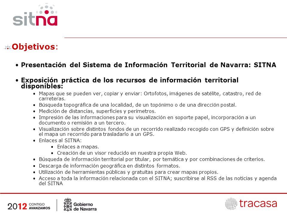 El Sistema de Informaci ó n Territorial de Navarra es el conjunto de recursos organizativos, humanos, tecnol ó gicos y financieros que integra y mantiene actualizada, gestiona y difunde la informaci ó n referida al territorio de Navarra.