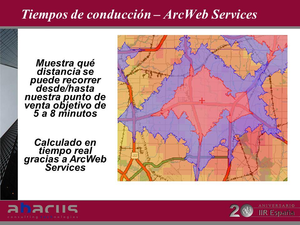 Tiempos de conducción – ArcWeb Services Muestra qué distancia se puede recorrer desde/hasta nuestra punto de venta objetivo de 5 a 8 minutos Calculado