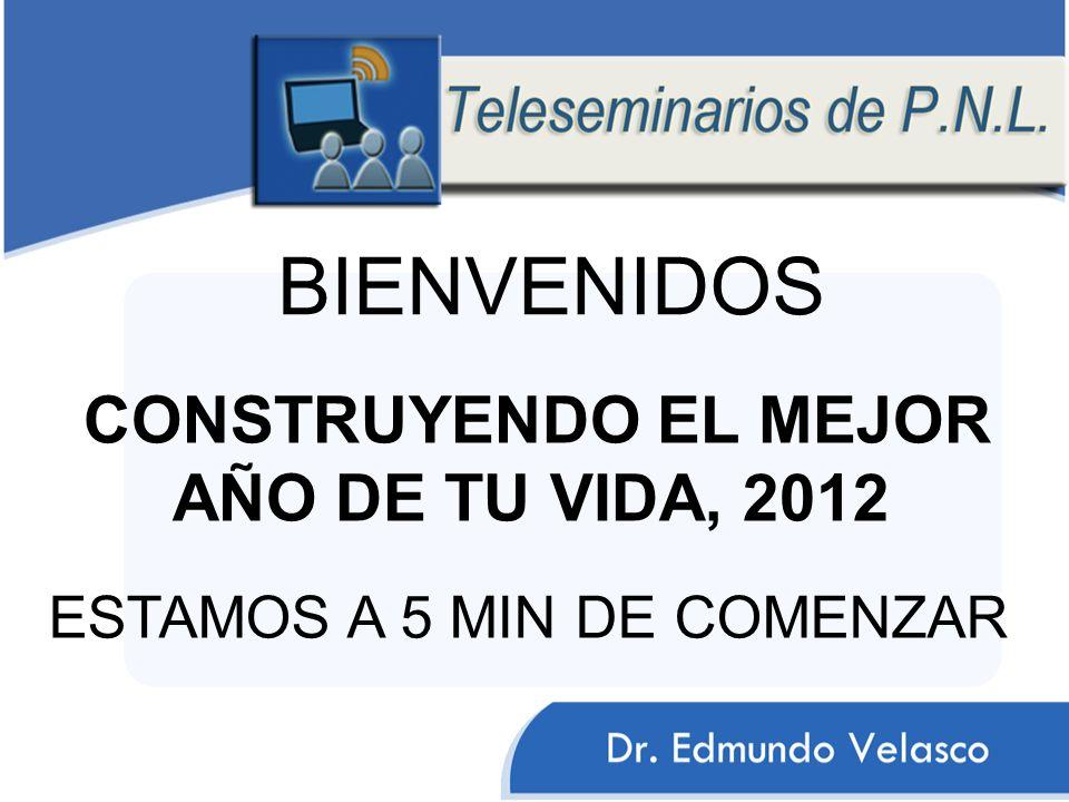 BIENVENIDOS ESTAMOS A 5 MIN DE COMENZAR CONSTRUYENDO EL MEJOR AÑO DE TU VIDA, 2012