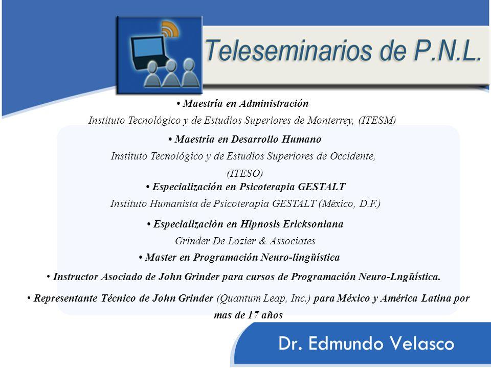 Maestría en Administración Instituto Tecnológico y de Estudios Superiores de Monterrey, (ITESM) Maestría en Desarrollo Humano Instituto Tecnológico y de Estudios Superiores de Occidente, (ITESO) Especialización en Psicoterapia GESTALT Instituto Humanista de Psicoterapia GESTALT (México, D.F.) Especialización en Hipnosis Ericksoniana Grinder De Lozier & Associates Master en Programación Neuro-lingüística Instructor Asociado de John Grinder para cursos de Programación Neuro-Lngüística.