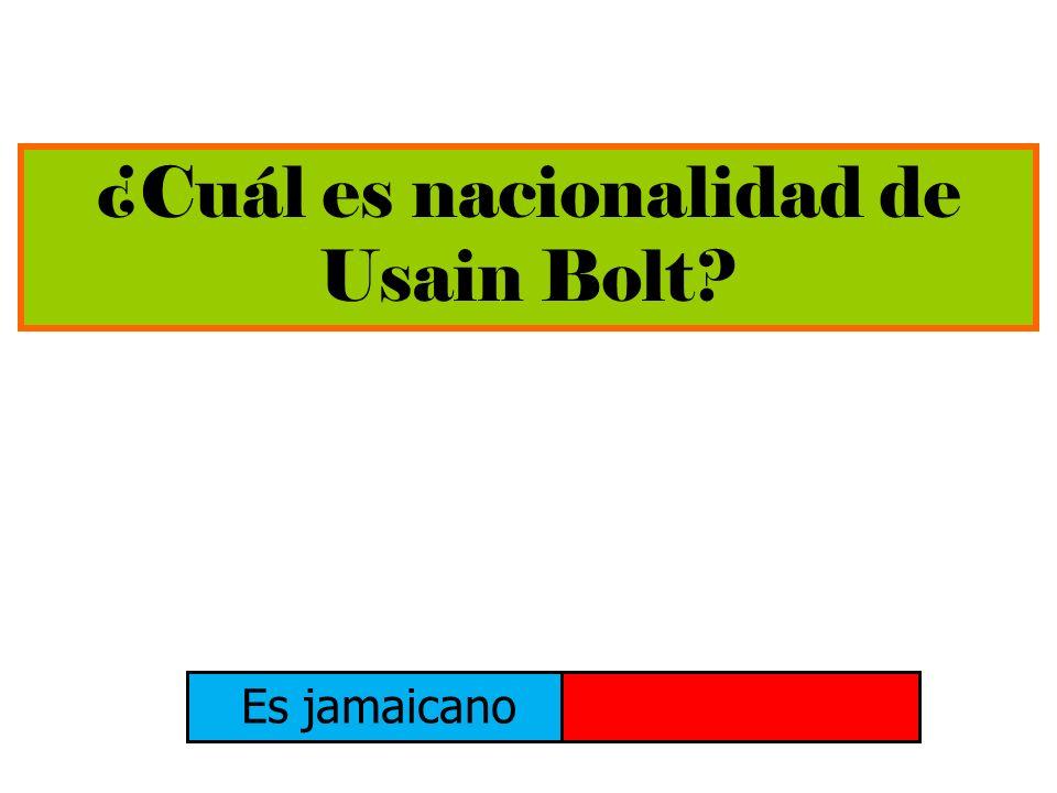 ¿Cuál es nacionalidad de Usain Bolt? Es jamaicano