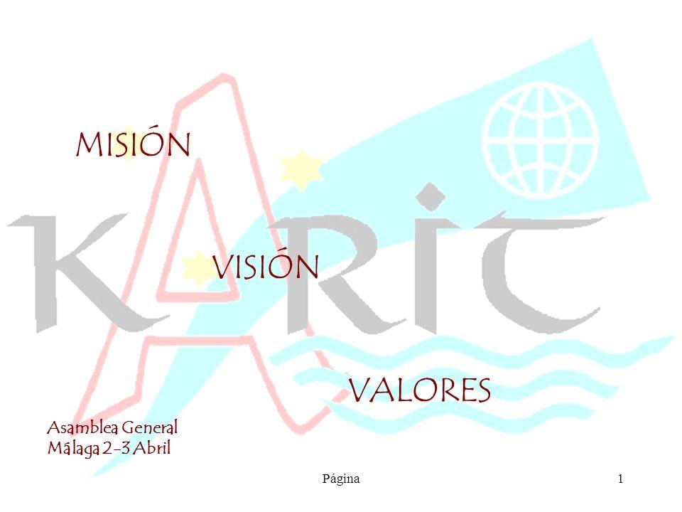 Asamblea General Málaga 2-3 Abril Página1 MISIÓN VISIÓN VALORES
