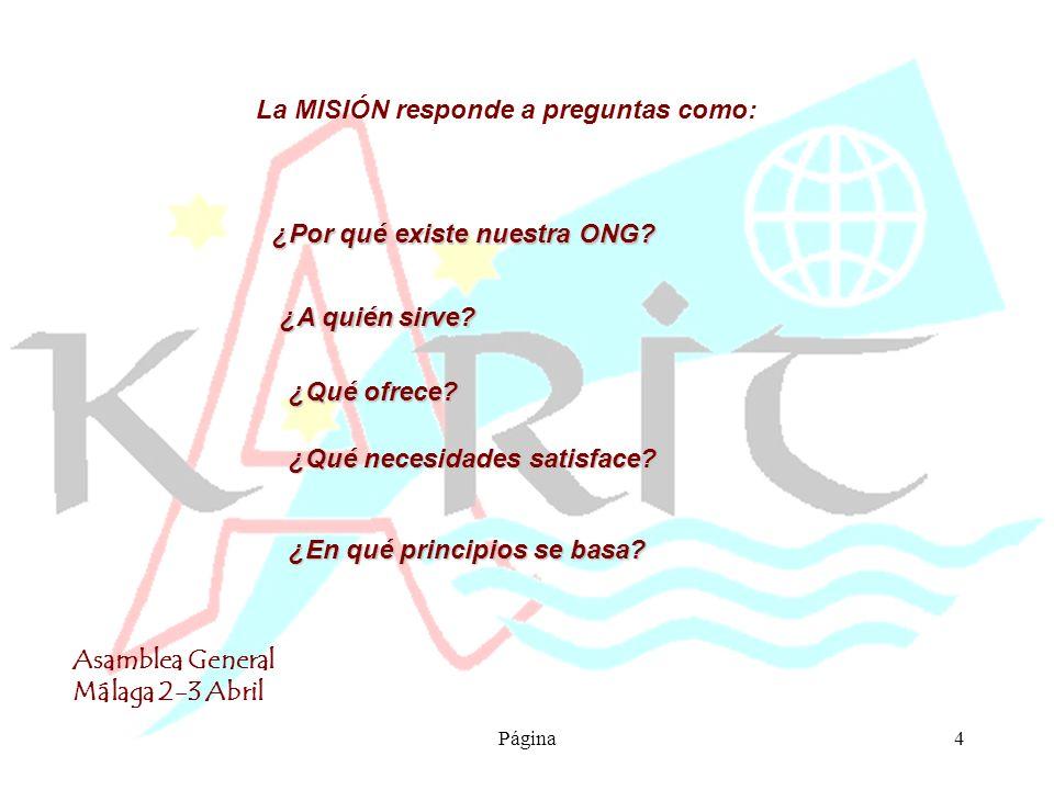 Asamblea General Málaga 2-3 Abril Página5 La VISIÓN responde a preguntas como: ¿A dónde quiere llegar.