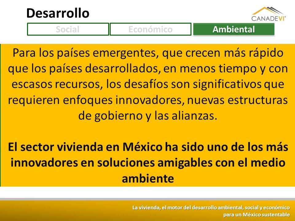 La vivienda, el motor del desarrollo ambiental, social y económico para un México sustentable Hoy la mitad de la humanidad vive en zonas urbanas y en