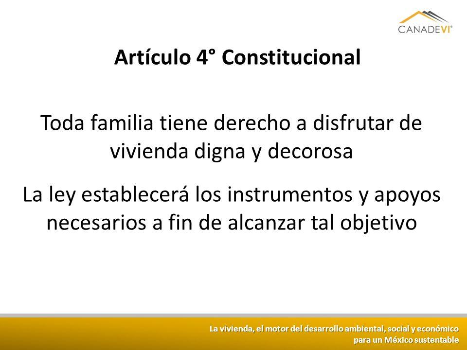La vivienda, el motor del desarrollo ambiental, social y económico para un México sustentable Toda familia tiene derecho a disfrutar de vivienda digna