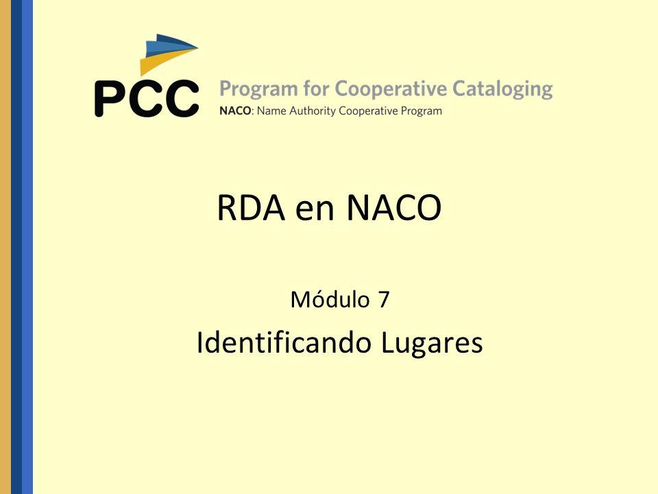 RDA en NACO Módulo 7 Identificando Lugares
