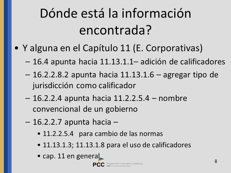 8 Dónde está la información encontrada. Y alguna en el Capítulo 11 (E.