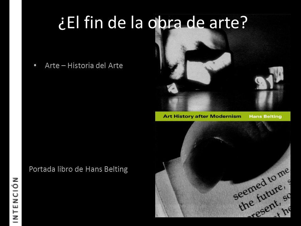 ¿El fin de la obra de arte? Portada libro de Hans Belting Arte – Historia del Arte