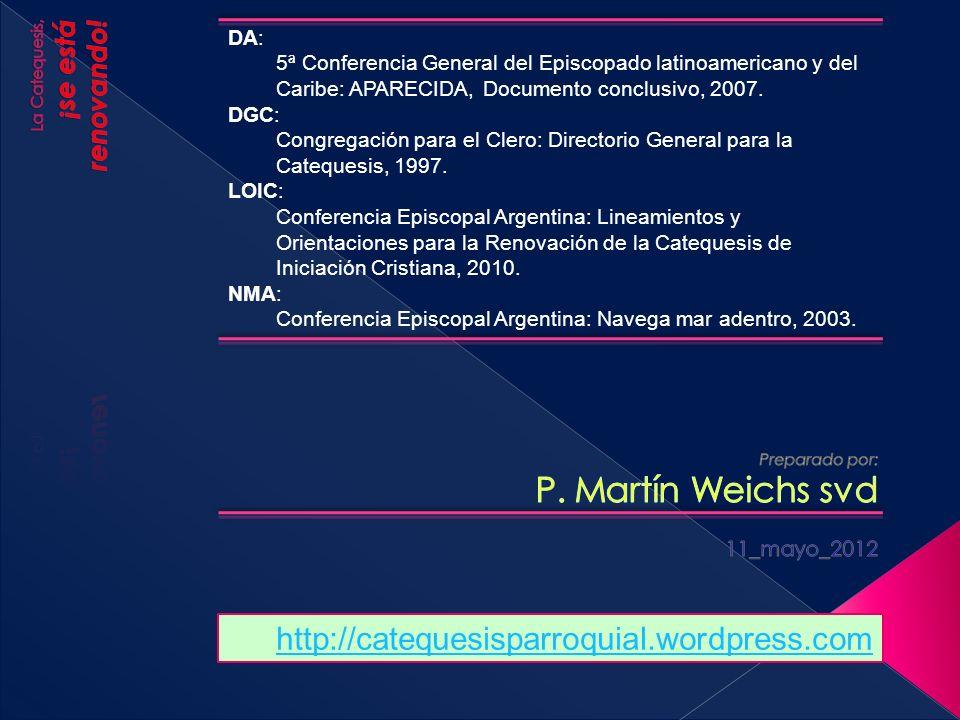 DA: 5ª Conferencia General del Episcopado latinoamericano y del Caribe: APARECIDA, Documento conclusivo, 2007.