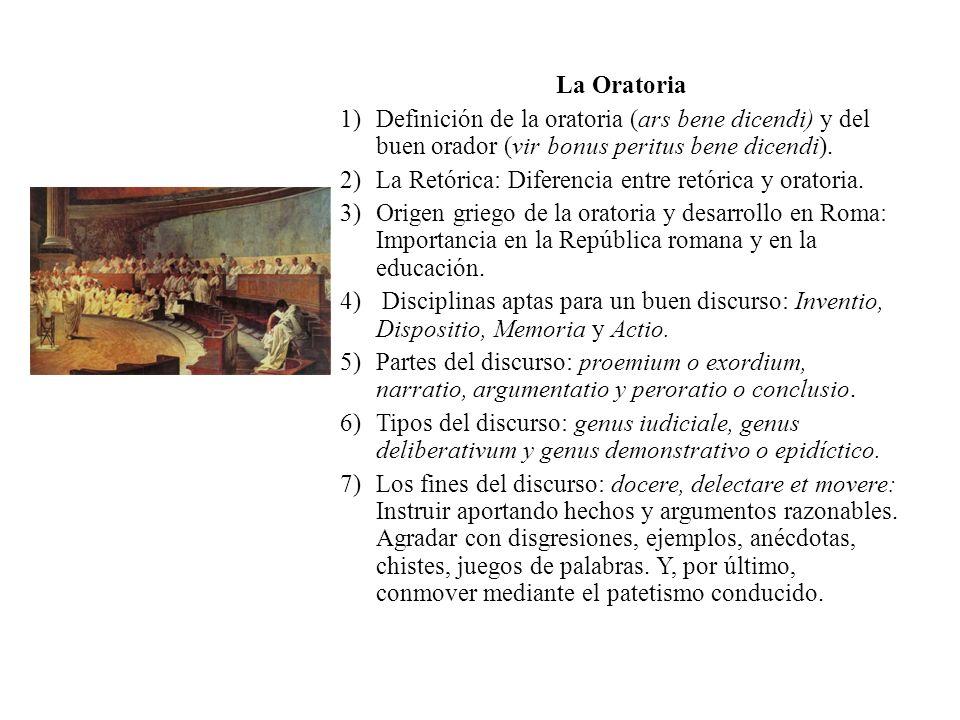 La Oratoria 1)Definición de la oratoria (ars bene dicendi) y del buen orador (vir bonus peritus bene dicendi).