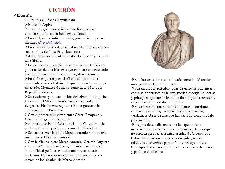 Su obra oratoria es considerada como la del orador más grande del mundo romano.
