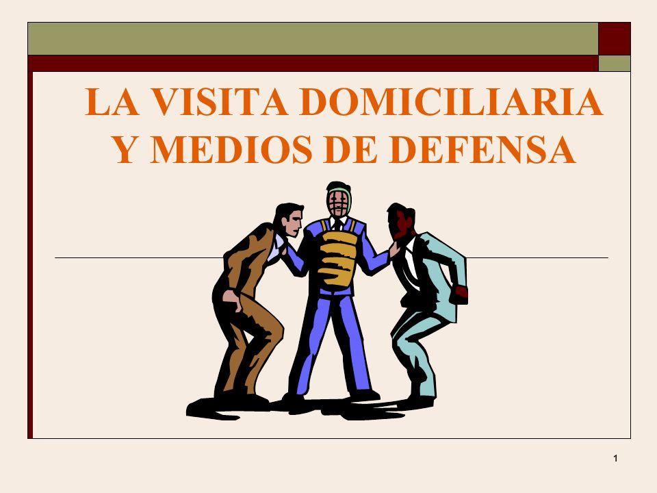 1 LA VISITA DOMICILIARIA Y MEDIOS DE DEFENSA