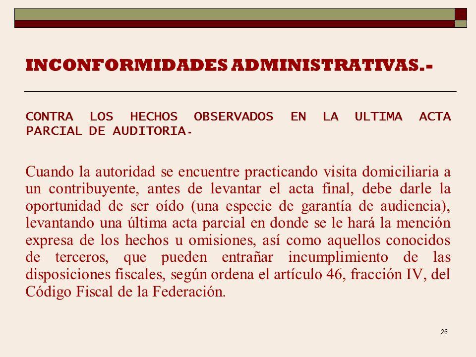 25 DESVIO DE PODER.- Esto ocurre cuando las resoluciones administrativas dictadas en ejercicio de las facultades discrecionales de las autoridades no