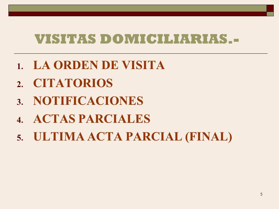 5 VISITAS DOMICILIARIAS.- 1.LA ORDEN DE VISITA 2.