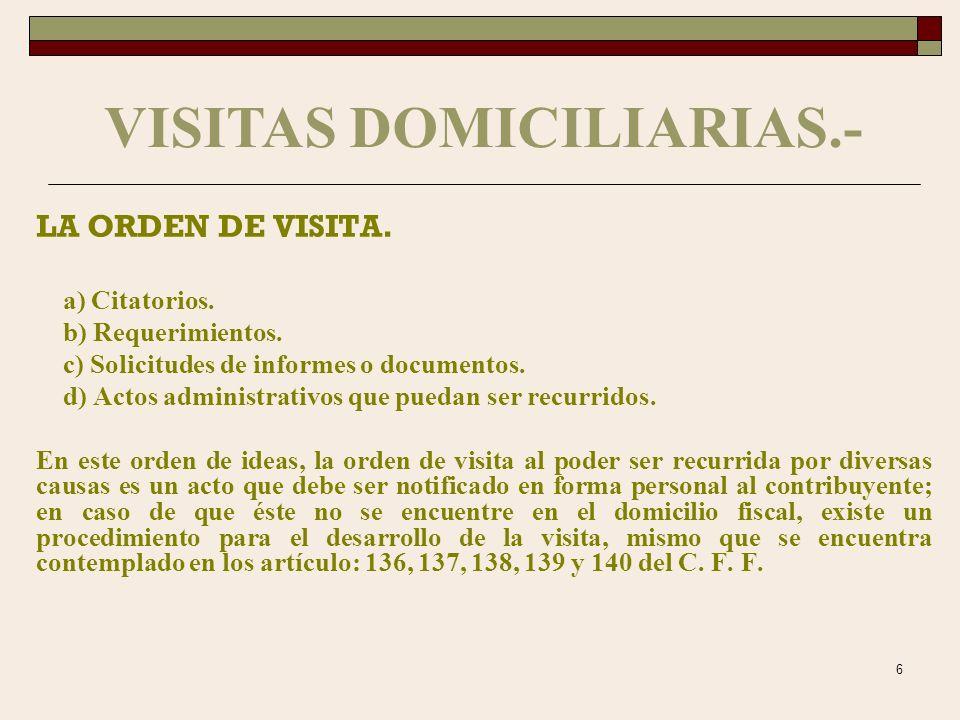 5 VISITAS DOMICILIARIAS.- 1. LA ORDEN DE VISITA 2. CITATORIOS 3. NOTIFICACIONES 4. ACTAS PARCIALES 5. ULTIMA ACTA PARCIAL (FINAL)
