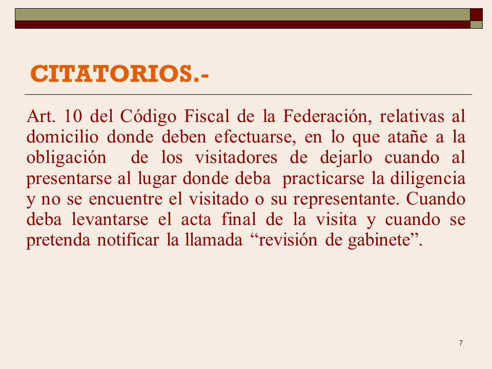 6 LA ORDEN DE VISITA. a) Citatorios. b) Requerimientos. c) Solicitudes de informes o documentos. d) Actos administrativos que puedan ser recurridos. E