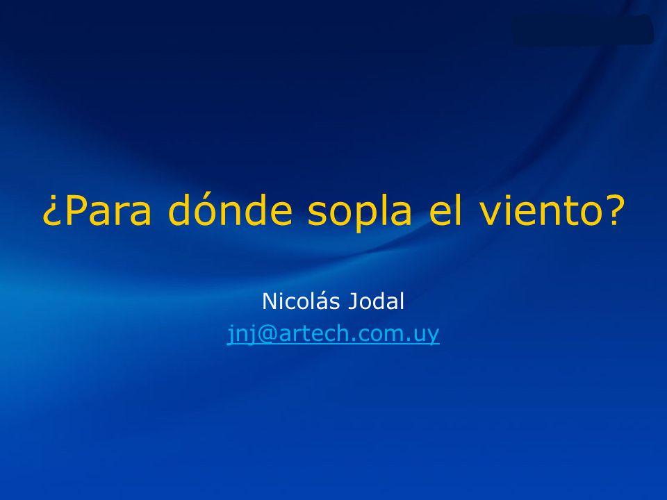 ¿Para dónde sopla el viento Nicolás Jodal jnj@artech.com.uy