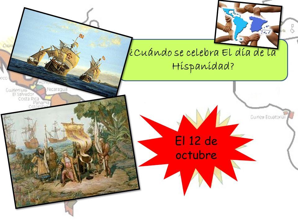 ¿Cuándo se celebra El día de la Hispanidad? El 12 de octubre