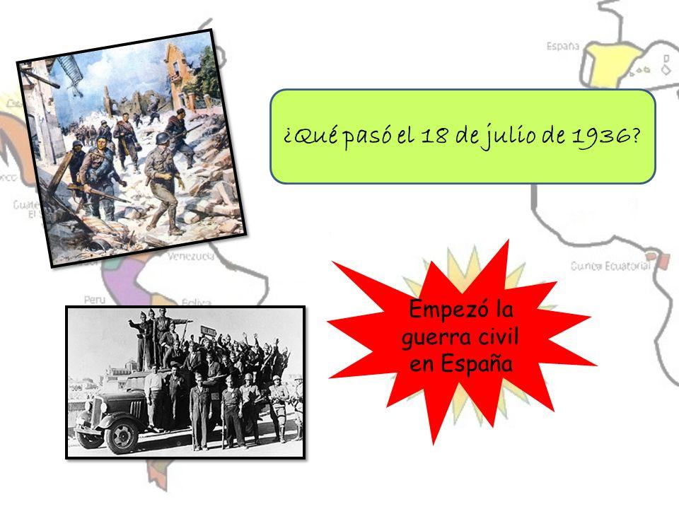 ¿Qué pasó el 18 de julio de 1936? Empezó la guerra civil en España