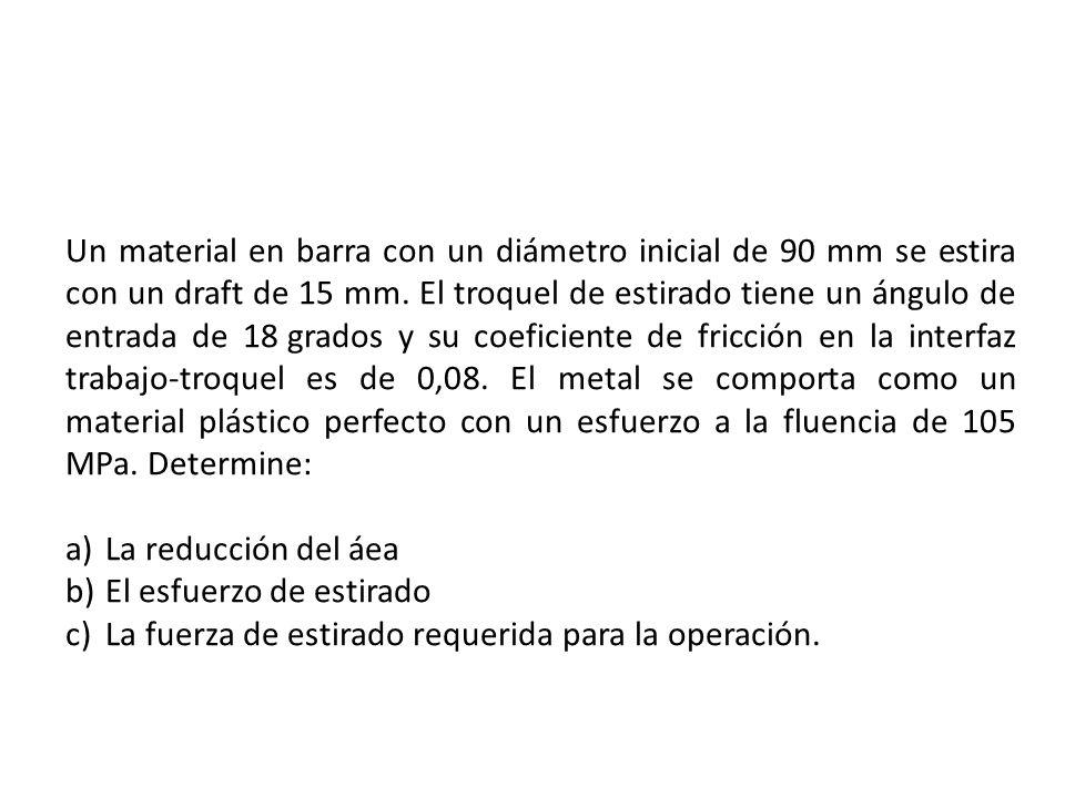 Un material en barra con un diámetro inicial de 90 mm se estira con un draft de 15 mm.