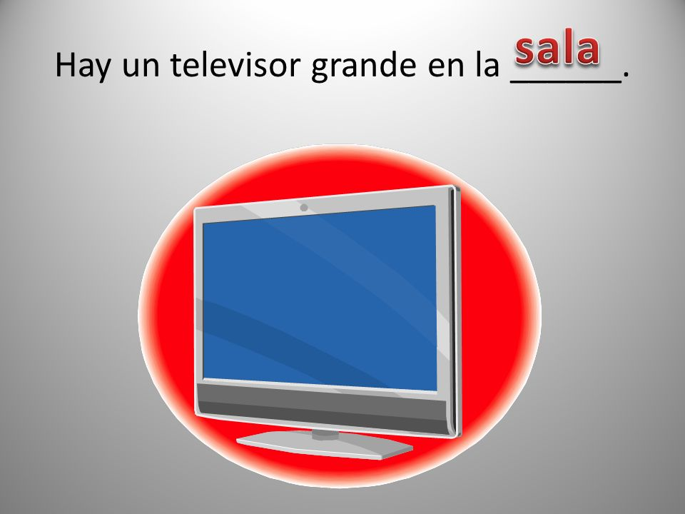 Hay un televisor grande en la ______.