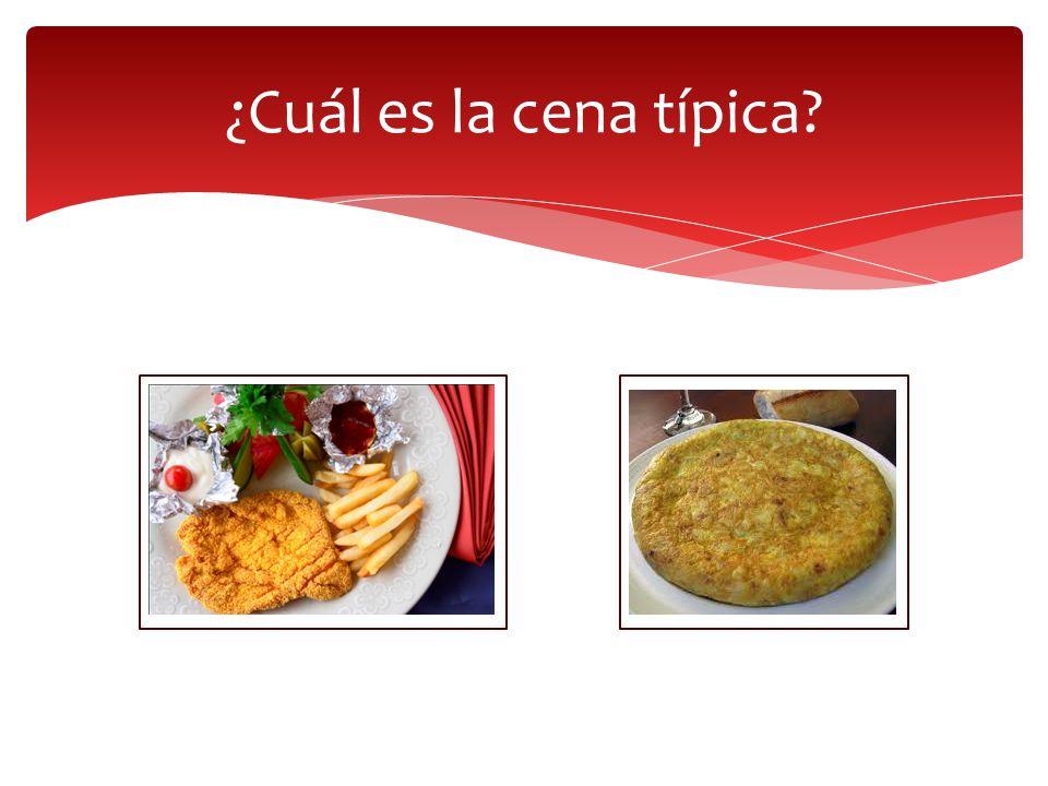 ¿Cuál es la cena típica?