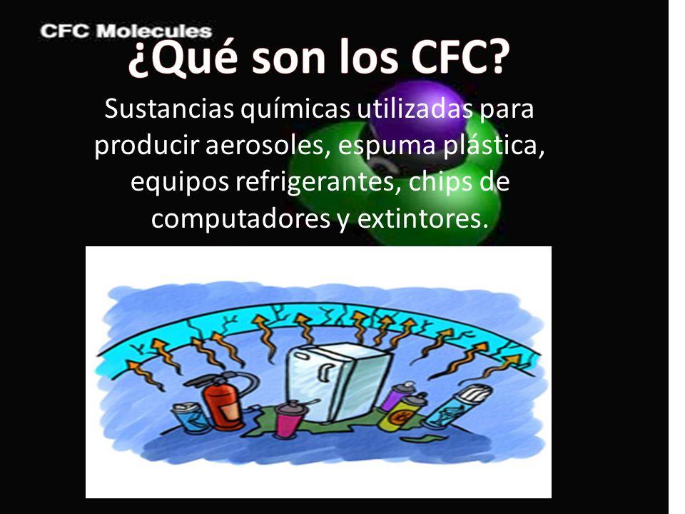 Sustancias químicas utilizadas para producir aerosoles, espuma plástica, equipos refrigerantes, chips de computadores y extintores.