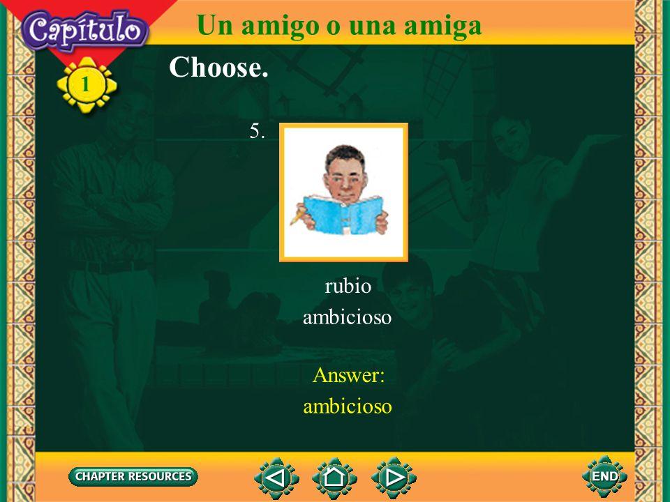 1 Answer: pelirroja Choose. 4. pelirroja seria Un amigo o una amiga