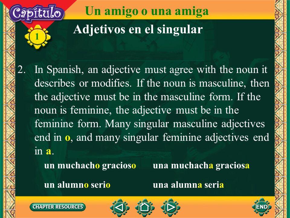 1 Adjetivos en el singular 1.A word that describes a noun is an adjective.