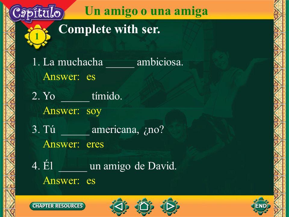 1 To make a sentence negative, you simply put no in front of the verb. Antonio es mexicano. Él no es colombiano. Un amigo o una amiga Yo soy de Bogotá