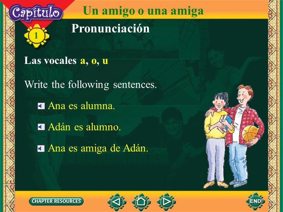1 Pronunciación Las vocales a, o, u a o u Ana baja amiga alumna o no Paco amigo uno mucha mucho muchacho Un amigo o una amiga