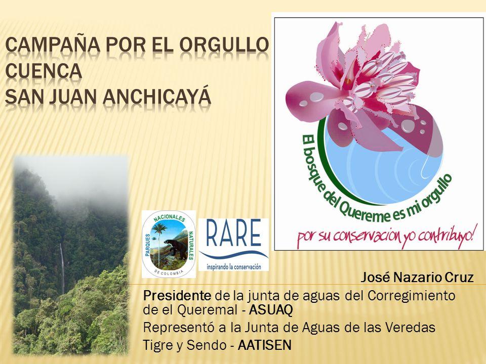 José Nazario Cruz Presidente de la junta de aguas del Corregimiento de el Queremal - ASUAQ Representó a la Junta de Aguas de las Veredas Tigre y Sendo - AATISEN