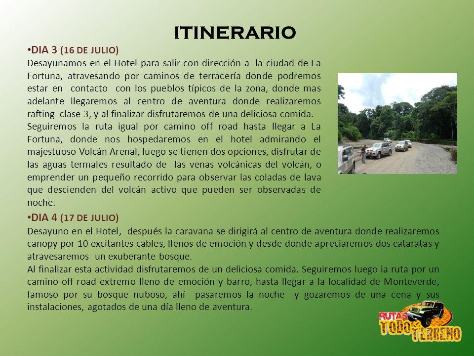 DIA 3 (16 DE JULIO) Desayunamos en el Hotel para salir con dirección a la ciudad de La Fortuna, atravesando por caminos de terracería donde podremos e