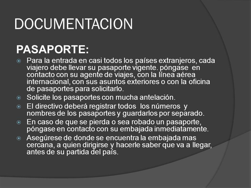 DOCUMENTACION PASAPORTE: Para la entrada en casi todos los países extranjeros, cada viajero debe llevar su pasaporte vigente.