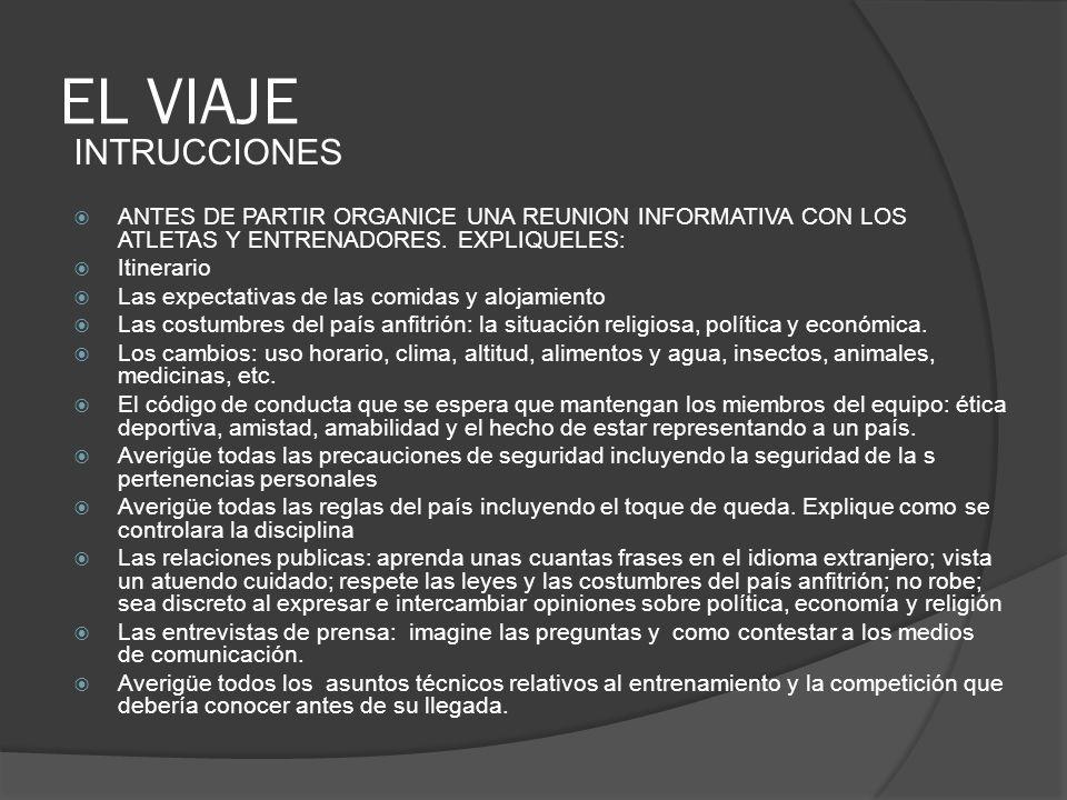 EL VIAJE INTRUCCIONES ANTES DE PARTIR ORGANICE UNA REUNION INFORMATIVA CON LOS ATLETAS Y ENTRENADORES.