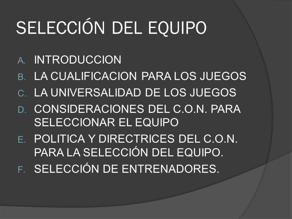 SELECCIÓN DEL EQUIPO A.INTRODUCCION B. LA CUALIFICACION PARA LOS JUEGOS C.