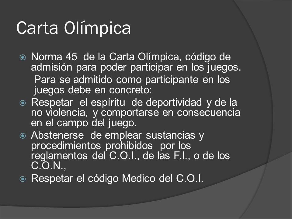 Carta Olímpica Norma 45 de la Carta Olímpica, código de admisión para poder participar en los juegos.