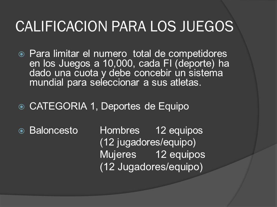 CALIFICACION PARA LOS JUEGOS Para limitar el numero total de competidores en los Juegos a 10,000, cada FI (deporte) ha dado una cuota y debe concebir un sistema mundial para seleccionar a sus atletas.