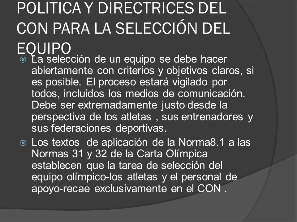 POLITICA Y DIRECTRICES DEL CON PARA LA SELECCIÓN DEL EQUIPO La selección de un equipo se debe hacer abiertamente con criterios y objetivos claros, si es posible.