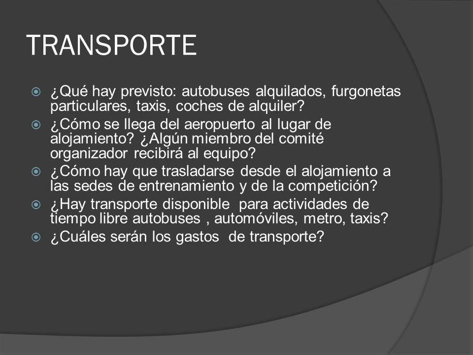 TRANSPORTE ¿Qué hay previsto: autobuses alquilados, furgonetas particulares, taxis, coches de alquiler.