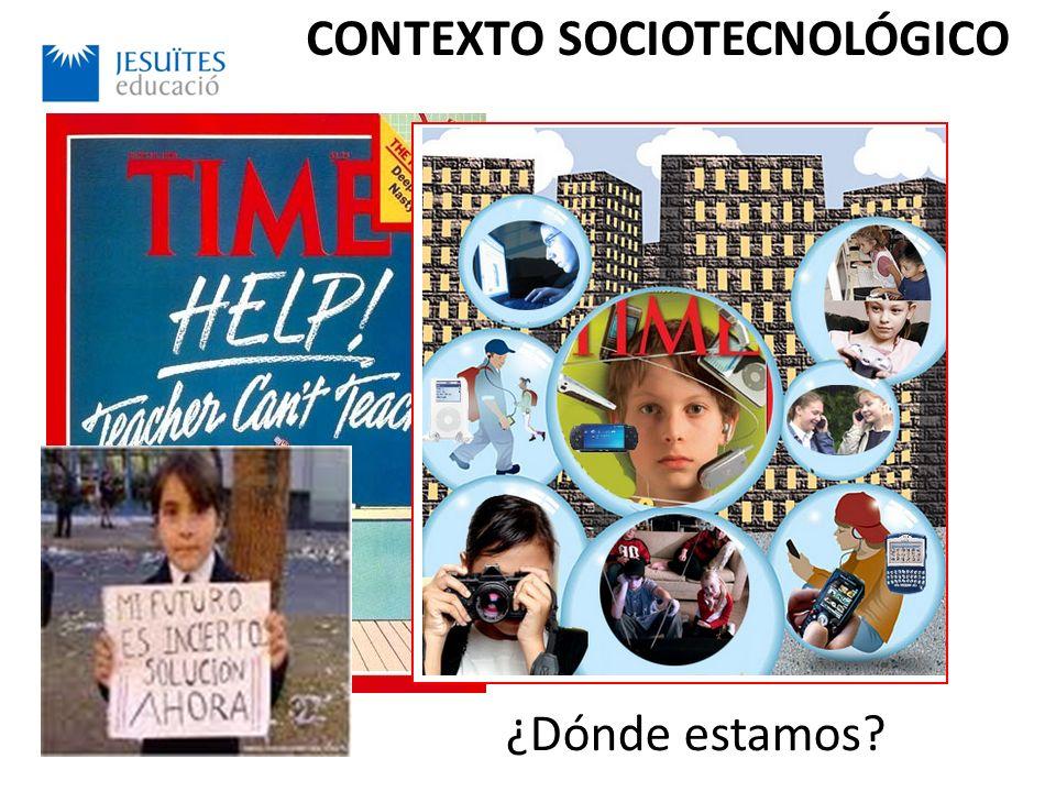 CONTEXTO SOCIOTECNOLÓGICO ¿Dónde estamos